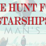 The Hunt for a Starship!